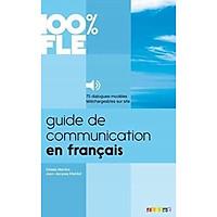 Sách học tiếng Pháp: Guide De Communication En Francais - Livre + Mp3 - Collection 100% Fle