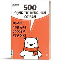 Sách - 500 Động Từ Tiếng Hàn Cơ Bản Cho Người Mới Bắt Đầu ( Tặng kèm bookmark thiết kế )