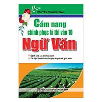 Cẩm Nang Chinh Phục Kì Thi Vào Lớp 10 Ngữ Văn