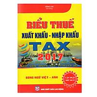 Biểu Thuế Xuất Khẩu - Nhập Khẩu Năm 2017 (Song Ngữ Việt - Anh)