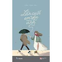 Sách - Lần Cuối Em Yêu Anh (tặng kèm bookmark)