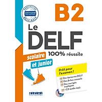 Le DELF Scolaire Et Junior B2 100% Réussite Livre + CD