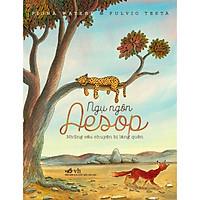 Ngụ Ngôn Aesop - Những Câu Chuyện Bị Lãng Quên (Tái Bản)
