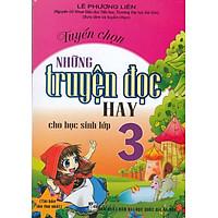 Tuyển Chọn Những Truyện Đọc Hay Cho Học Sinh Lớp 3