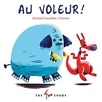 Truyện tranh thiếu nhi tiếng Pháp: Au Voleur!