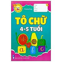 Tủ Sách Bé Chuẩn Bị Vào Lớp Một - Tô Chữ (4-5 Tuổi)