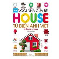 Ngôi Nhà Của Bé - House - Từ Điển Anh - Việt Bằng Hình