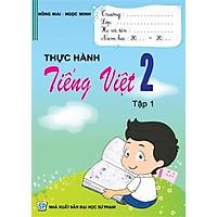 Thực Hành Tiếng Việt 2 - Tập 1