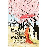 Búp Bê Đi Đường Vòng - Tặng Kèm Bookmark + Postcard (Số Lượng Có Hạn)