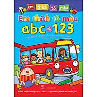 Em Thích Tô Màu ABC Và 123 - Tập Đánh Vần Tiếng Anh Bằng Tranh (Có Chú Thích Tiếng Việt)