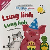 Ehon Song Ngữ - Sách Trau Dồi Kỹ Năng Sống Và Tư Duy Tích Cực Cho Bé - Lung Linh Lung Linh (Sinh Nhật Của Lợn Con)