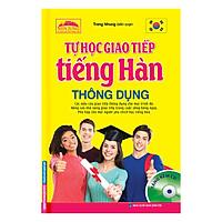 Tự Học Giao Tiếp Tiếng Hàn Thông Dụng (Kèm CD)