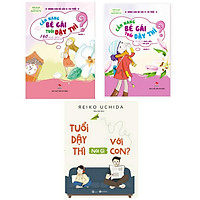 Combo Sách Dạy Con Tuổi Dậy Thì: Cẩm Nang Bé Gái Tuổi Dậy Thì (Quyển 1 + 2) + Tuổi Dậy Thì Nói Gì Với Con (Trọn bộ 3 cuốn/ Tặng kèm bookmark Green Life)