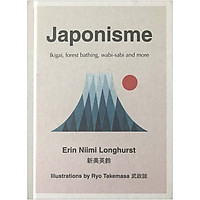 Japonisme : Ikigai, Forest Bathing, Wabi-Sabi and More (Hardcover)