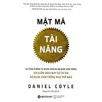 Mật Mã Tài Năng (Tái Bản 2019) ( tặng kèm bookmark tuyệt đẹp )