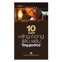 """10 Năm Vắng Bóng Liêu Xiêu """"Ông Già Đi Bộ"""""""