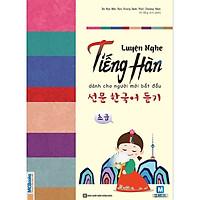 Luyện Nghe Tiếng Hàn Cho Người Mới Bắt Đầu (Tặng Bookmark độc đáo RC)