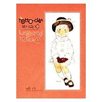 Cuốn sách gối đầu giường của nhiều thế hệ trẻ em trên toàn thế giới: Totto-Chan bên cửa sổ (TB)