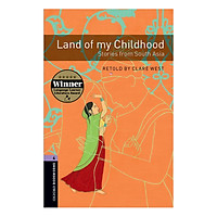 Oxford Bookworms Library (3 Ed.) 4: Land of My Childhood - Stories from South Asia