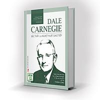 Sách - Dale Carnegie – Bậc Thầy Của Nghệ Thuật Giao Tiếp (Bản Đặc Biệt)