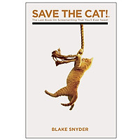 Save the Cat!: The Last Book on Screenwriting You'll Ever Need (Paperback)