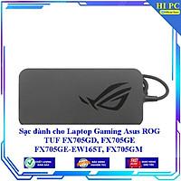 Sạc dành cho Laptop Gaming Asus ROG TUF FX705GD FX705GE FX705GE-EW165T FX705GM FX705GM-EV113T FX705GM-BI7N5 - Hàng Nhập khẩu