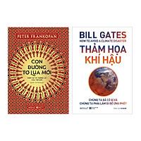 Combo Thảm Họa Khí Hậu - Bill Gates + Con Đường Tơ Lụa Mới - Hiện Tại Và Tương lai Của Thế Giới Mới