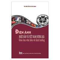 Điện Ảnh Nhật Bản Và Việt Nam Đương Đại - Giao Lưu Văn Hóa Và Ảnh Hưởng