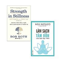 Sách - Combo Sức Mạnh Của Tĩnh Tại - Strength In Stillness + Làm Sạch Tâm Hồn - Các Bài Tập Thiền ( 2 cuốn )