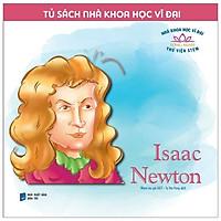 Tủ Sách Nhà Khoa Học Vĩ Đại - Isaac Newton