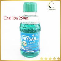 Thuốc sát khuẩn PHYSAN 20SL 250ml  đặc trị thối hại nhũn phong lan