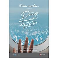 Sách - Dám mơ lớn, đừng hoài phí tuổi trẻ (tặng kèm bookmark)