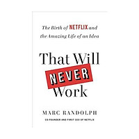 Sách - That Will Never Work : The Birth of Netflix and the Amazing Life of an Idea by Marc Randolph - (US Edition, paperback)