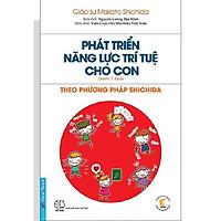 Sách - Phát triển năng lực trí tuệ cho con theo phương pháp Shichida (dưới 7 tuổi) - First News