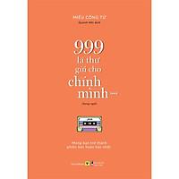 Sách - Sách Song Ngữ: 999 Lá Thư Gửi Cho Chính Mình – Mong Bạn Trở Thành Phiên Bản Hoàn Hảo Nhất (P.3) ( tặng kèm bookmark Sáng tạo )