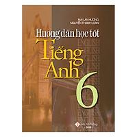 Hướng Dẫn Học Tốt Tiếng Anh 6