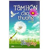 Tủ Sách Sống Đẹp - Tâm Hồn Cao Thượng