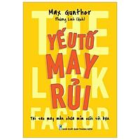 Sách: The Luck Factor - Yếu tố may rủi - Tại sao may mắn chưa mỉm cười với bạn - TSKN