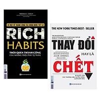 Combo Sách Kỹ Năng: Rich Habits - Thói Quen Thành Công Của Những Triệu Phú Tự Thân + Thay Đổi Hay Là Chết - Bí Quyết Giúp Các Thương Hiệu Huyền Thoại Luôn Dẫn Đầu (Tặng kèm Bookmark Happy Life)