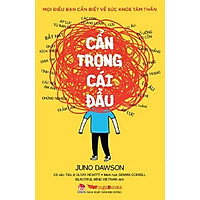 Sách - Cẩn trọng cái đầu - mọi điều bạn cần biết về sức khỏe tâm thần