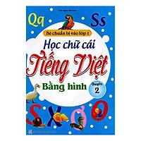 Học Chữ Cái Tiếng Việt Bằng Hình - Quyển 2