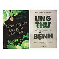 Combo sách Chăm Sóc Sức Khỏe: Ung Thư Không Phải Là Bệnh, Mà Là Cơ Chế Chữa Lành + Bệnh Tật Ư? Sao Phải Cam Chịu - (Cuốn Sách Của Những Giải Pháp Điều Trị Bách Bệnh / Tặng Kèm Bookmark Greenlife)
