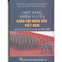 Sách Chức Năng Nhiệm Vụ Của Quân Đội Nhân Dân Việt Nam - Một Số Vấn Đề Lý Luận Và Thực Tiễn