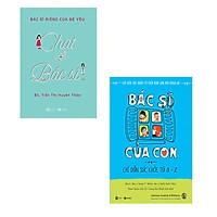 Combo Sách Chat Với Bác Sĩ và Bác Sĩ Của Con