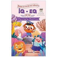 Những Câu Chuyện Phát Triển Chỉ Số IQ-EQ Cho Trẻ T1