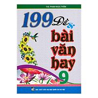 199 Đề Và Bài Văn Hay 9