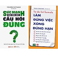 Combo 2 Cuốn Sách:  Sức Mạnh Của Việc Đặt Câu Hỏi Đúng + Làm Đúng Việc Xong Đúng Hạn