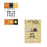 Bộ 2 cuốn sách luận bàn về cuộc đời: Bàn Về Hạnh Phúc - Bàn Về Cách Sống
