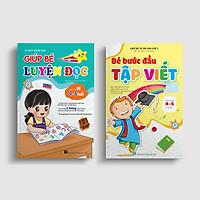 Combo 2 cuốn: Giúp bé Luyện đọc - Bé Bước đầu Tập viết (Giúp bé tự tin vào lớp 1)