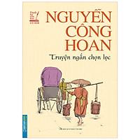 Danh Tác Văn Học Việt Nam  - Nguyễn Công Hoan Truyện Ngắn Chọn Lọc (Bìa Mềm )